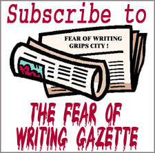 Fear of Writing Gazette - newsletter for writers