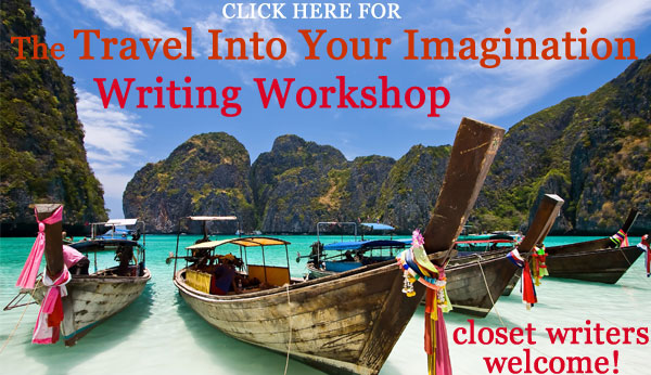 The Travel Into Your Imagination Writing Workshop